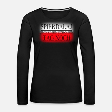 Polska Spierdalaj and have a nice day german polska style - Women's Premium Long Sleeve T-Shirt