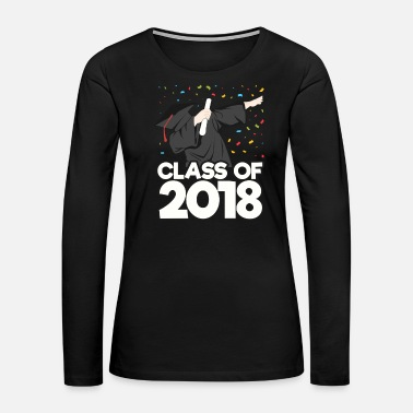Class Of 2018 Class of 2018 - Women's Premium Long Sleeve T-Shirt