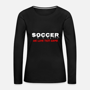 Stand Football Sports Team Gift Fan - Women's Premium Long Sleeve T-Shirt