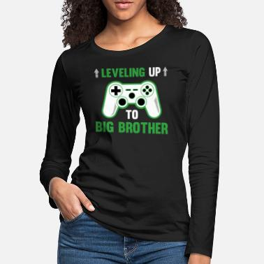Pc Game Leveling Up To Big Brother, Gamer Gift, Video - Women's Premium Longsleeve Shirt