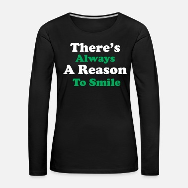Linguistics There is always a reason to smile - Women's Premium Long Sleeve T-Shirt