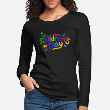 Children's Day Children's Day - Women's Premium Longsleeve Shirt