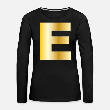 Hello My Name Is E | Letter Gold Text Initial Surname Family Gift - Women's Premium Long Sleeve T-Shirt