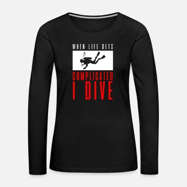 Dive This is something for divers also super as a gift - Women's Premium Long Sleeve T-Shirt