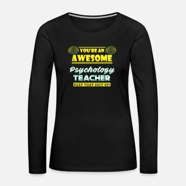 Psychology great psychology teacher - Women's Premium Long Sleeve T-Shirt