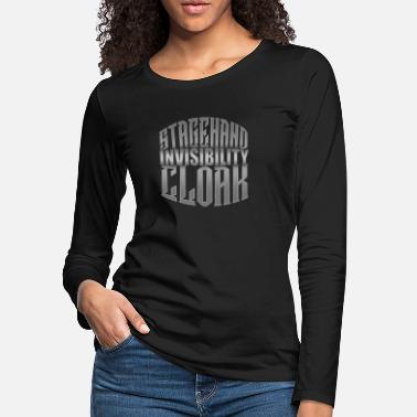 Stage Stagehand Invisibility Cloak Stage Crew Theatre Sh - Women's Premium Longsleeve Shirt