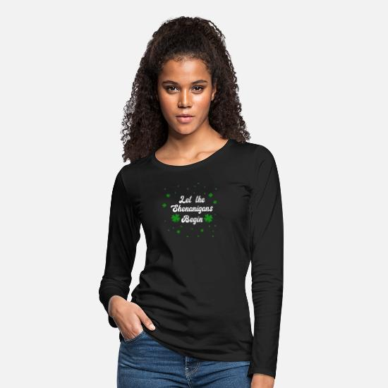 Let Long-Sleeve Shirts - Let The Shenanigans Begin T Shirt Women St Patrick - Women's Premium Longsleeve Shirt black