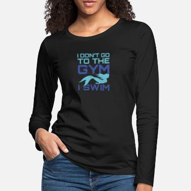 Swimming Pool Mermaid dont gym, swim fun design. - Women's Premium Longsleeve Shirt