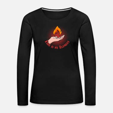 Wizard Fire is my Elements Hand Camping Nature Hiking - Women's Premium Long Sleeve T-Shirt