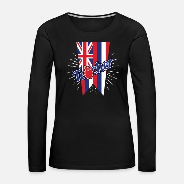 Grade Hawaii Teacher Gift - HI Teaching Home State Pride - Women's Premium Long Sleeve T-Shirt