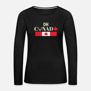 Quebec Oh Canada Funny Maple Leaf Flag Gift for Canadians - Women's Premium Long Sleeve T-Shirt