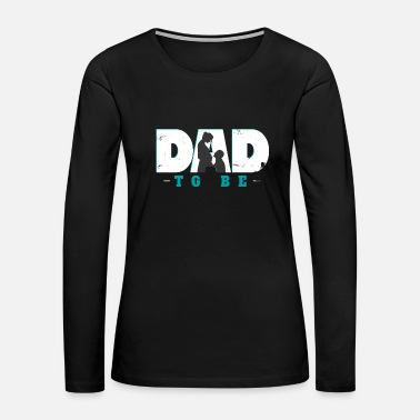 Pregnancy expectant father child future gift - Women's Premium Long Sleeve T-Shirt