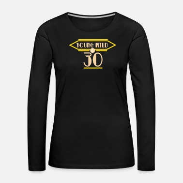 30th Birthday 30th Birthday Present Funny Saying - Women's Premium Long Sleeve T-Shirt