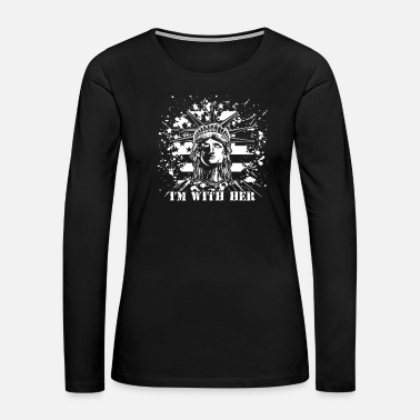 Civil War I'm with Her proud USA flag liberty vintage - Women's Premium Long Sleeve T-Shirt