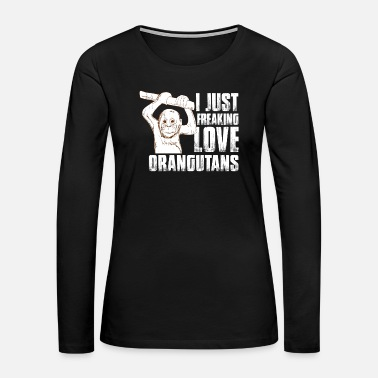Orangutan I love Orangutans - Women's Premium Long Sleeve T-Shirt