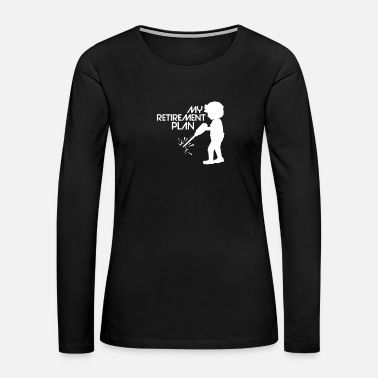 Road Construction construction worker shirt - excavator - my plan - Women's Premium Long Sleeve T-Shirt