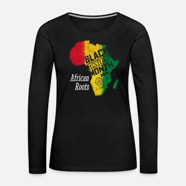 Afro Black History Month 2019 African Roots Gift - Women's Premium Long Sleeve T-Shirt
