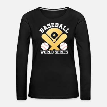 Baseball Bat World baseball game sports gift - Women's Premium Long Sleeve T-Shirt