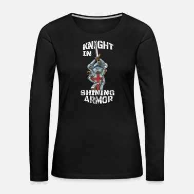 Download Knight in Shining Armor - Women's Premium Long Sleeve T-Shirt
