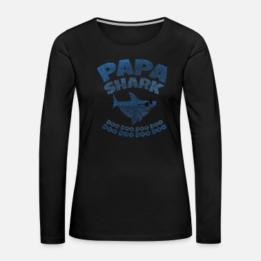 Alive Dad Father Gift Shark Cool Doo Doo Doo - Women's Premium Long Sleeve T-Shirt