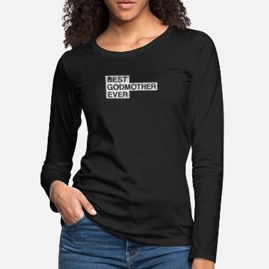 Mama Best Godmother Ever from Godson Goddaughter - Women's Premium Longsleeve Shirt