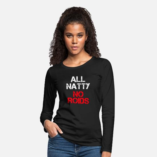 Natural Long-Sleeve Shirts - All Natty No Roids - Women's Premium Longsleeve Shirt black