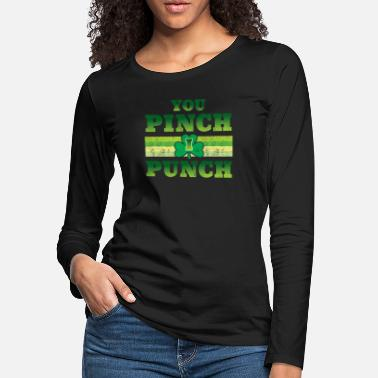 Saint Patrick You Pinch I Punch Funny St Patricks Day Shamrock - Women's Premium Longsleeve Shirt
