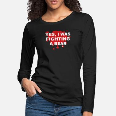 Scar Yes I was Fighting a Bear - Women's Premium Longsleeve Shirt
