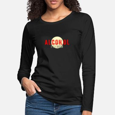 Alcohol Funny Alcohol Drinking Pun For Chemists - Women's Premium Longsleeve Shirt