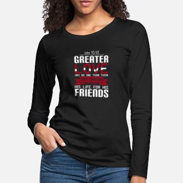 Christiantees Greater love, give up your life for a friend - Women's Premium Longsleeve Shirt