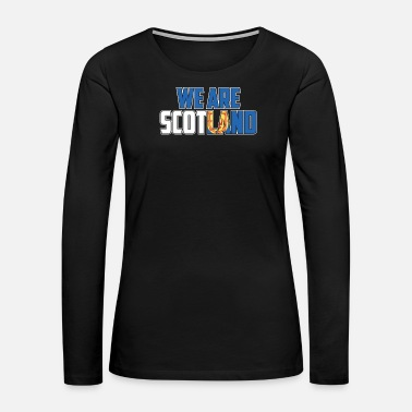 British Flag We Are Scotland Gift - Women's Premium Long Sleeve T-Shirt