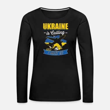 Sunflower Ukraine Is Calling And I Must Go Gift - Women's Premium Long Sleeve T-Shirt