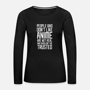 Fairy Tail People Who Don t Like Anime - Total Basics - Women's Premium Long Sleeve T-Shirt