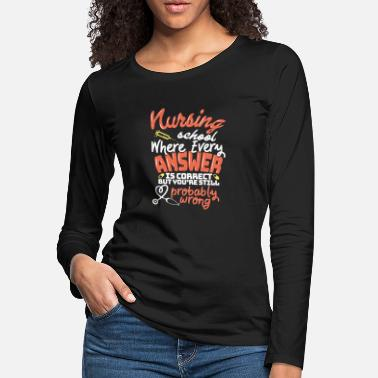 Bachelor Nurse Caretaker Care Instructor Nursing Teacher - Women's Premium Longsleeve Shirt