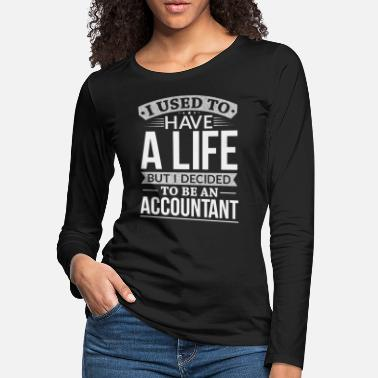 Labor Used To Have A Life But I Decided To Be A - Women's Premium Longsleeve Shirt