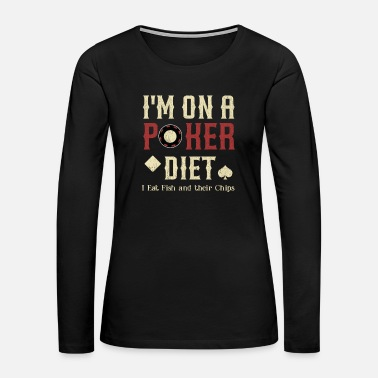 Deck poker card gamling bluffing shirt - Women's Premium Long Sleeve T-Shirt