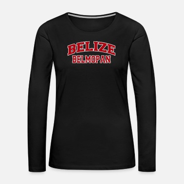 Caribbean Belmopan Belize City Souvenir - Women's Premium Long Sleeve T-Shirt