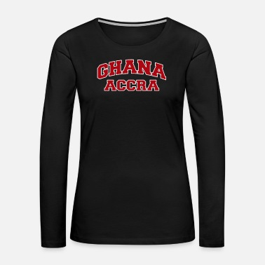 Ghana Accra Ghana City Souvenir - Women's Premium Long Sleeve T-Shirt