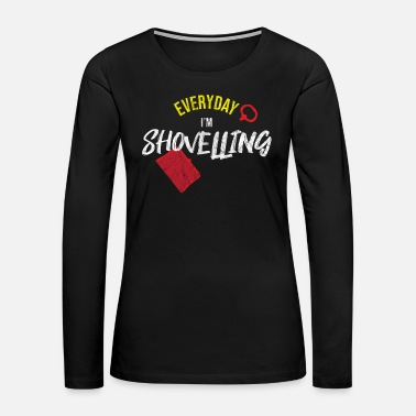 Storm Snow shovel winter ice Christmas gift - Women's Premium Long Sleeve T-Shirt