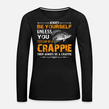 Crappie Fishing Crappie Fish Shirt - Women's Premium Long Sleeve T-Shirt
