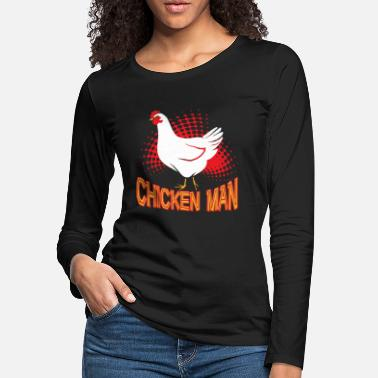 Chicken Man CHICKEN MAN SHIRT - Women's Premium Longsleeve Shirt