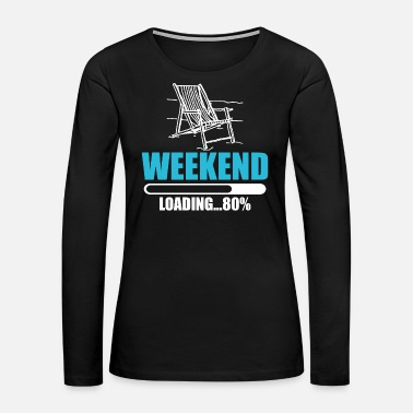 Weekend Weekend - Women's Premium Long Sleeve T-Shirt