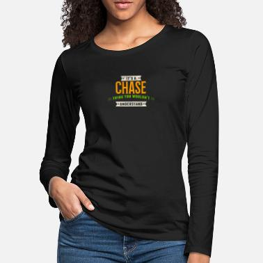 Chase It's A Chase Thing Last Name Surname Pride - Women's Premium Longsleeve Shirt