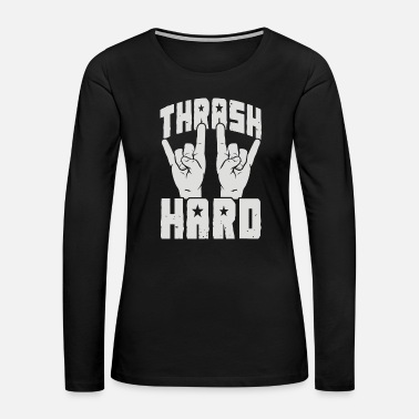 Thrash THRASH HARD - Women's Premium Long Sleeve T-Shirt