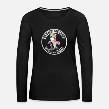 Scooter E-Scooter Escooter Electricscooter Unicorn - Women's Premium Long Sleeve T-Shirt