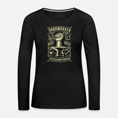 Worker Tested Hard Worker - Women's Premium Long Sleeve T-Shirt