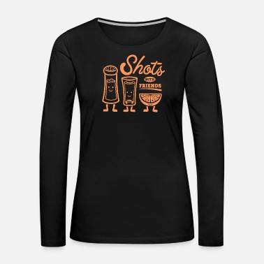 Shot Shot - Shots With Friends - Women's Premium Long Sleeve T-Shirt