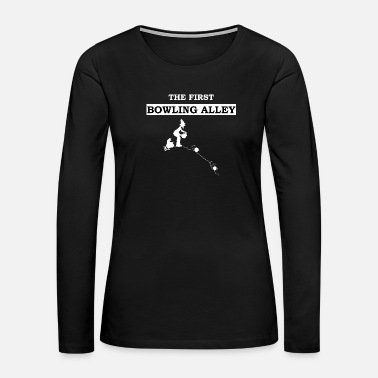 Bowling Alley The First Bowling Alley - Women's Premium Long Sleeve T-Shirt