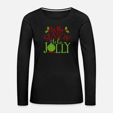 Frost tis the season to be jolly layered - Women's Premium Long Sleeve T-Shirt