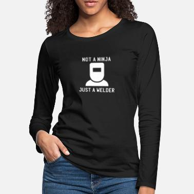 Female Funny Welder Quote Welding Joke Humor Gift Ideas - Women's Premium Longsleeve Shirt